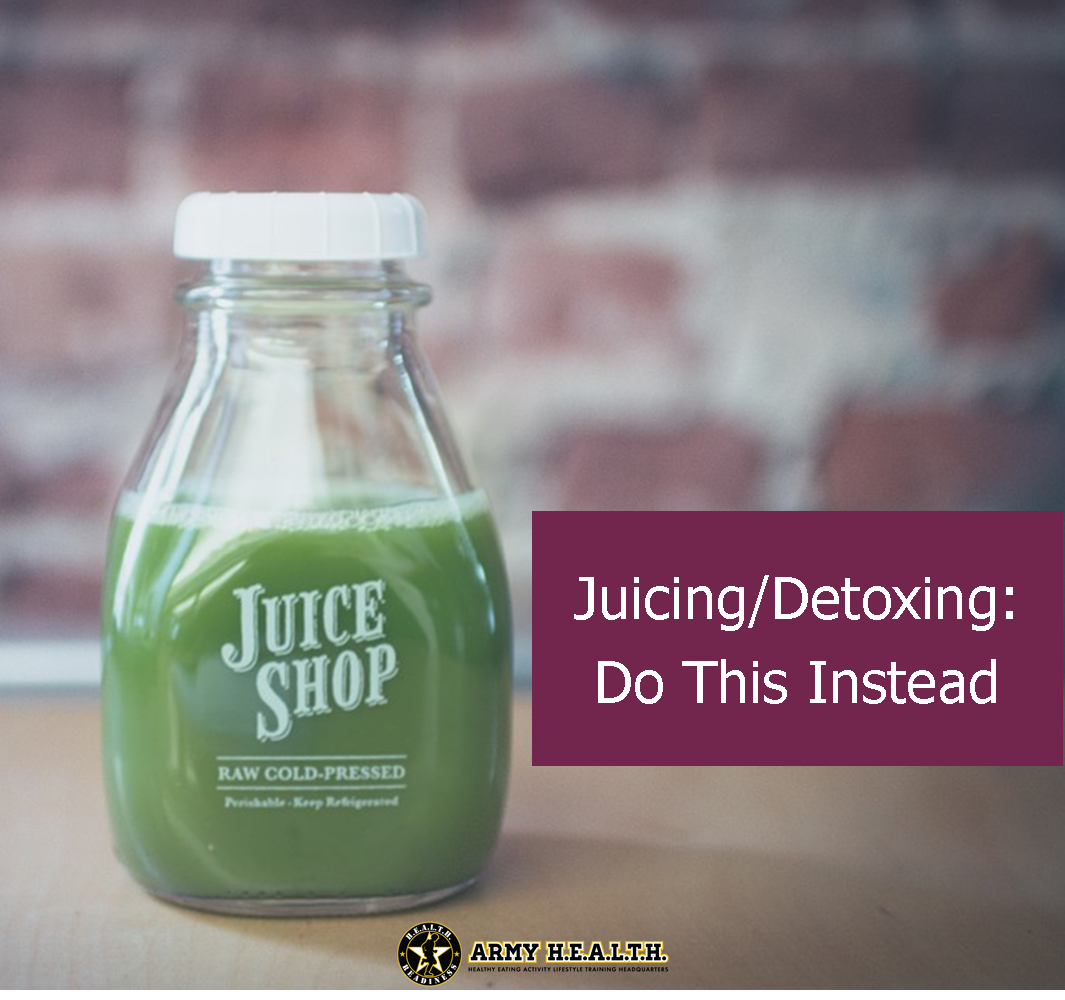 Juicing/Detoxing: Do This Instead