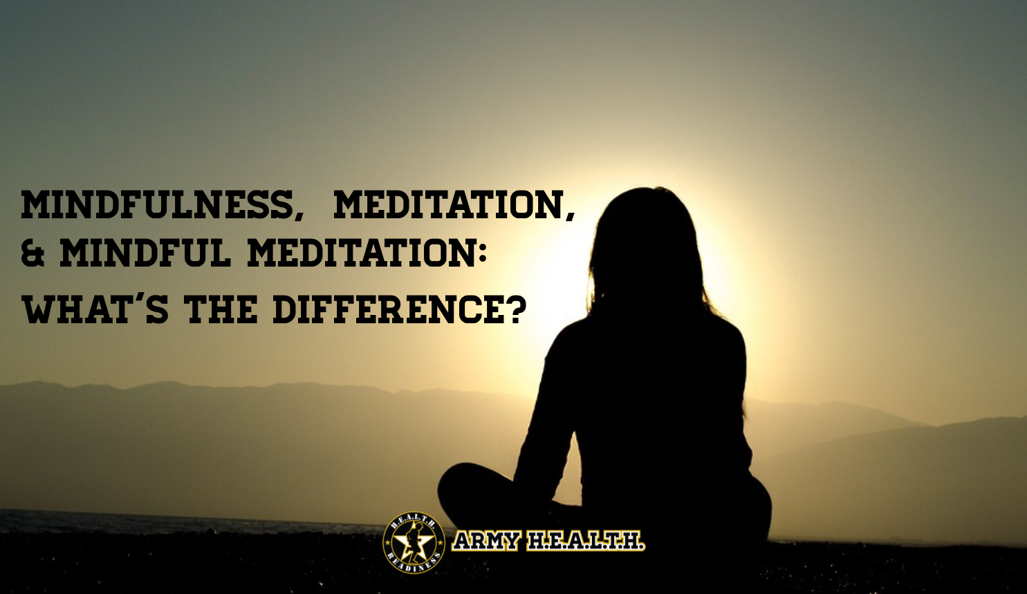 Mindfulness, Meditation, and Mindful Meditation: What's the Difference?