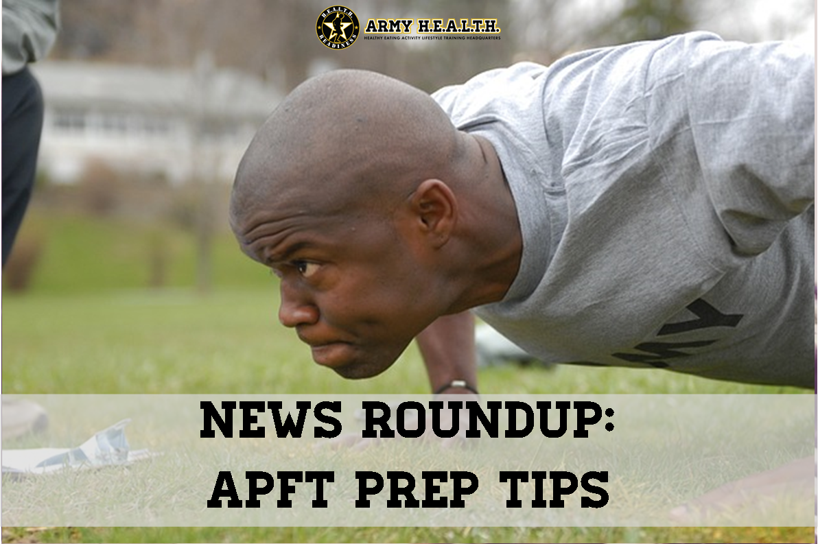 News Roundup: Preparing for the APFT
